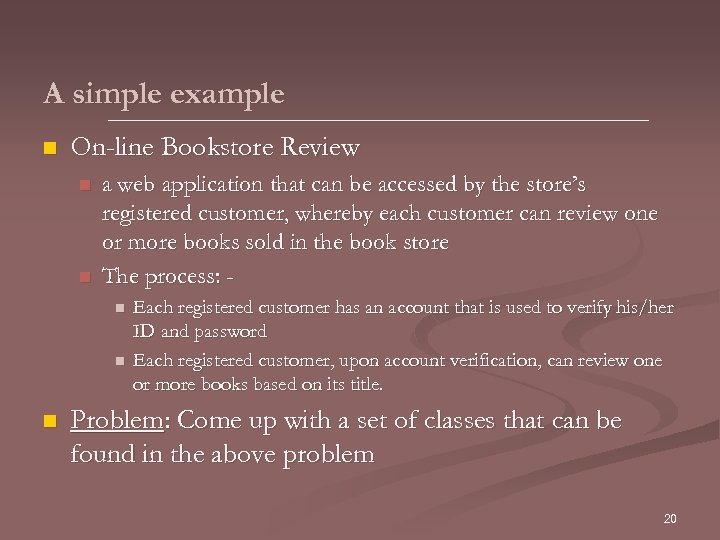 A simple example n On-line Bookstore Review n n a web application that can