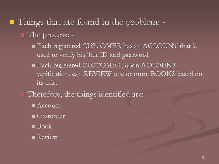 n Things that are found in the problem: n The process: n Each registered
