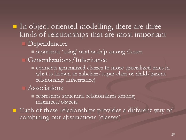 n In object-oriented modelling, there are three kinds of relationships that are most important