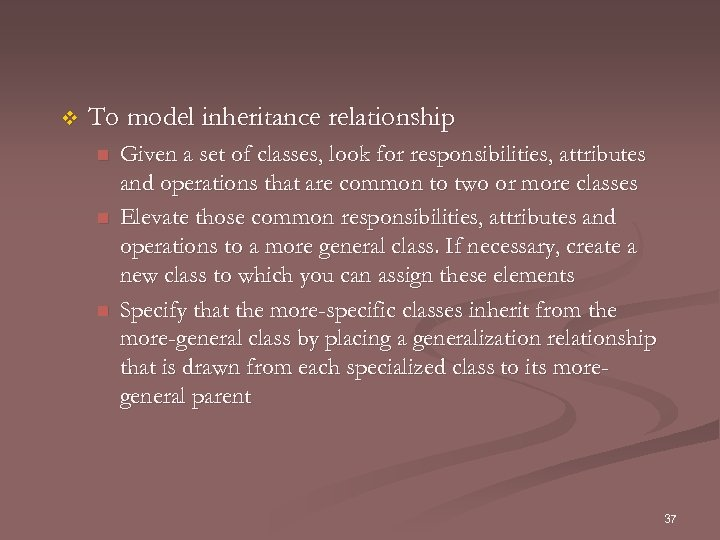 v To model inheritance relationship n n n Given a set of classes, look