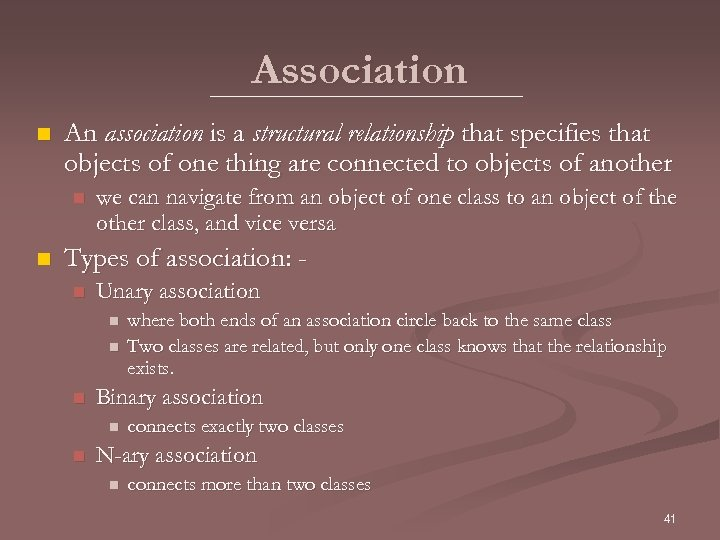 Association n An association is a structural relationship that specifies that objects of one