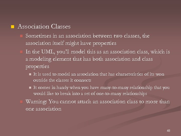 n Association Classes n n Sometimes in an association between two classes, the association