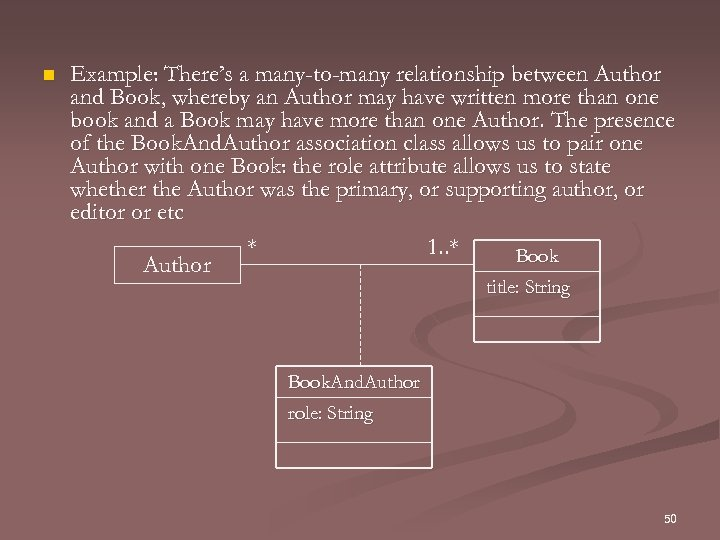 n Example: There's a many-to-many relationship between Author and Book, whereby an Author may