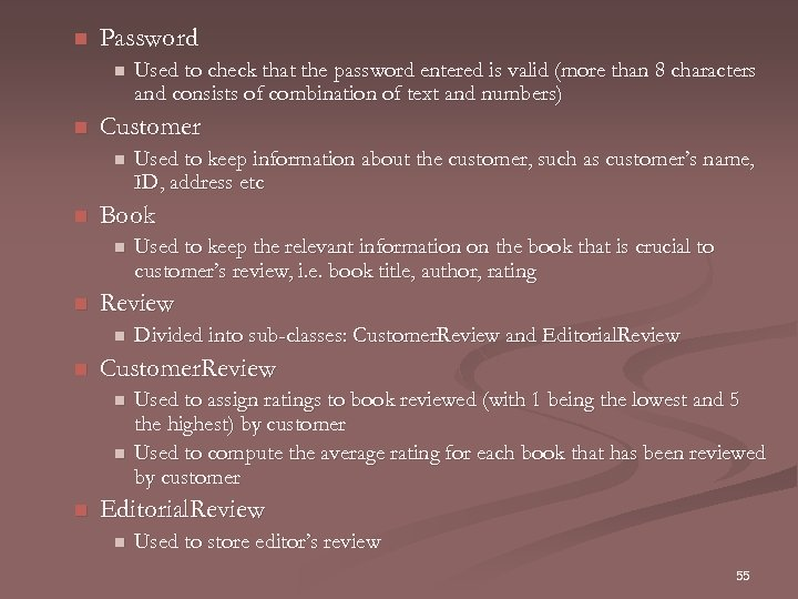 n Password n n Customer n n Divided into sub-classes: Customer. Review and Editorial.