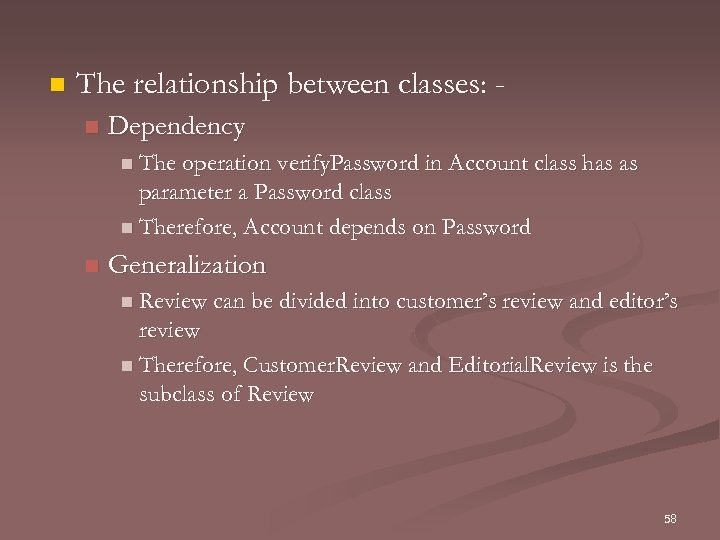 n The relationship between classes: n Dependency n The operation verify. Password in Account