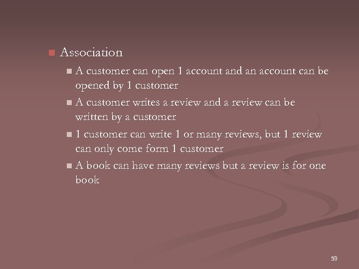 n Association n A customer can open 1 account and an account can be