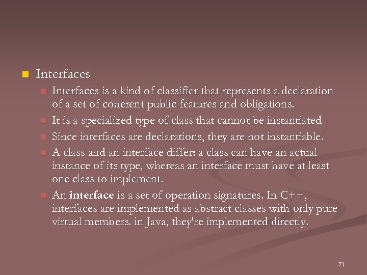 n Interfaces n n n Interfaces is a kind of classifier that represents a