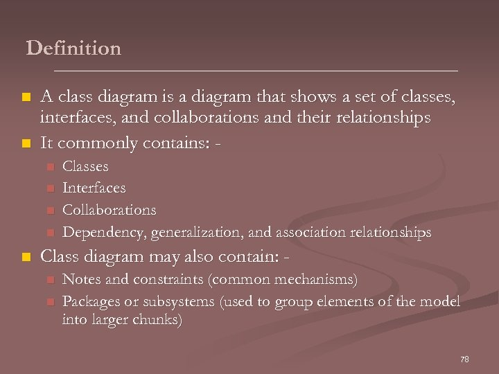 Definition n n A class diagram is a diagram that shows a set of