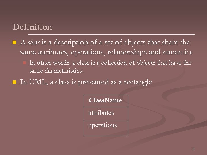 Definition n A class is a description of a set of objects that share