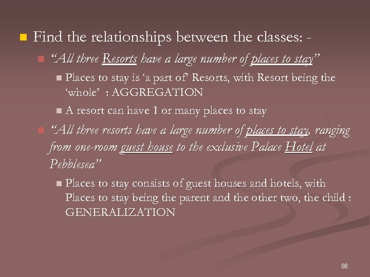 """n Find the relationships between the classes: n """"All three Resorts have a large"""