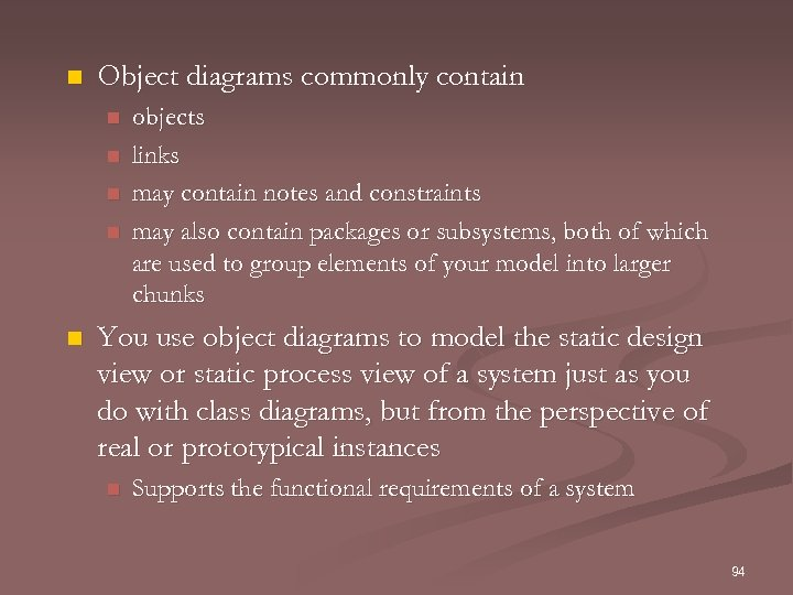 n Object diagrams commonly contain n n objects links may contain notes and constraints