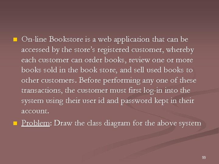 n n On-line Bookstore is a web application that can be accessed by the