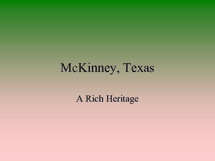 Mc. Kinney, Texas A Rich Heritage
