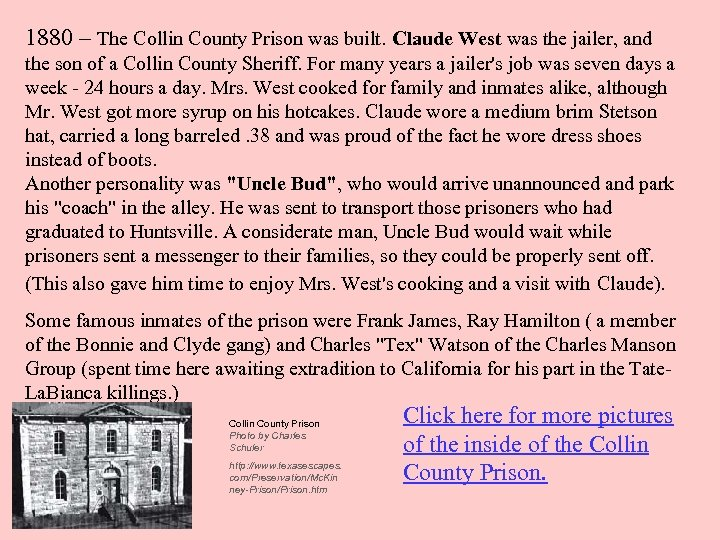 1880 – The Collin County Prison was built. Claude West was the jailer, and