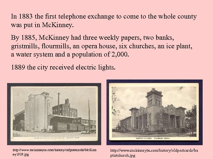 In 1883 the first telephone exchange to come to the whole county was put