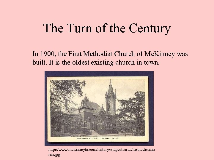 The Turn of the Century In 1900, the First Methodist Church of Mc. Kinney