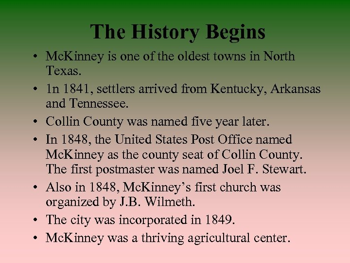 The History Begins • Mc. Kinney is one of the oldest towns in North