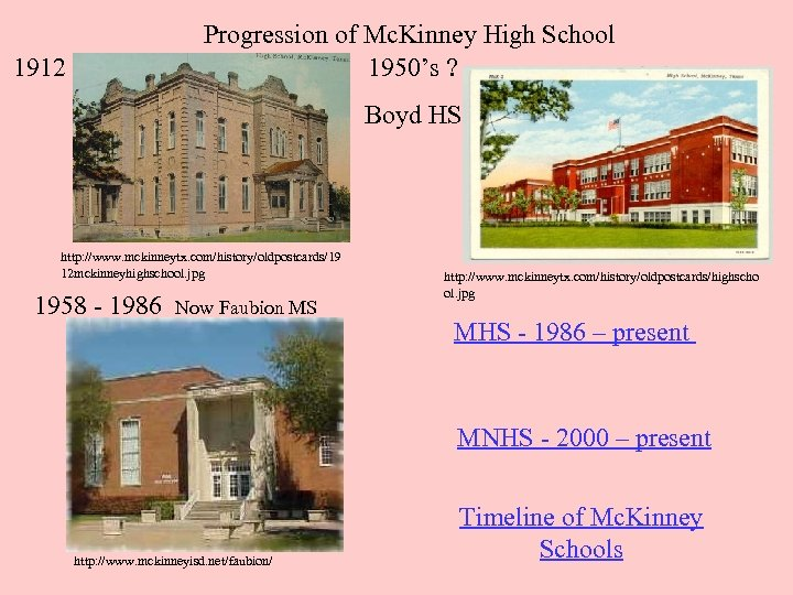 1912 Progression of Mc. Kinney High School 1950's ? Boyd HS http: //www. mckinneytx.
