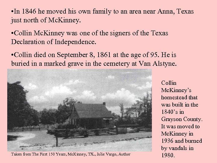 • In 1846 he moved his own family to an area near Anna,