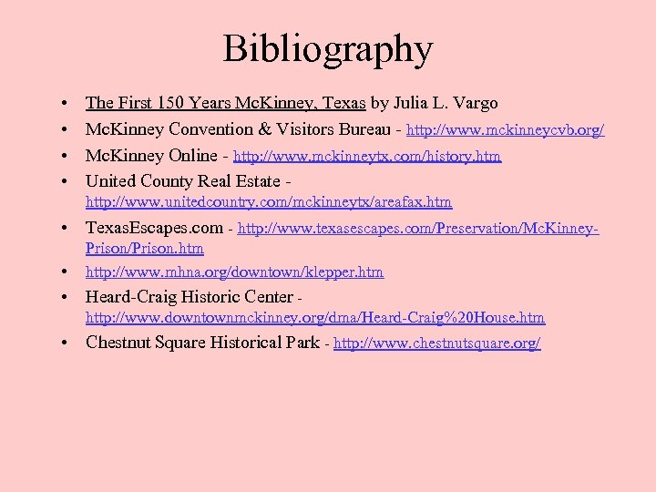 Bibliography • • The First 150 Years Mc. Kinney, Texas by Julia L. Vargo
