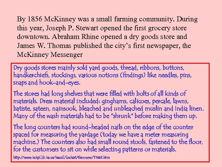 By 1856 Mc. Kinney was a small farming community. During this year, Joseph P.