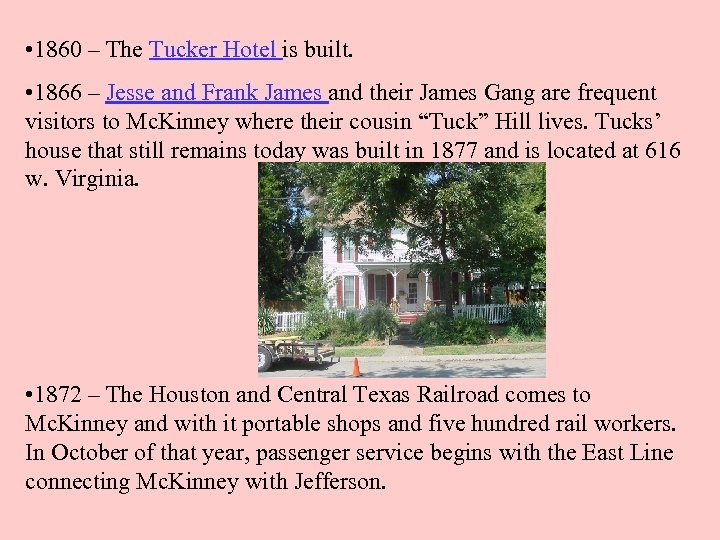 • 1860 – The Tucker Hotel is built. • 1866 – Jesse and