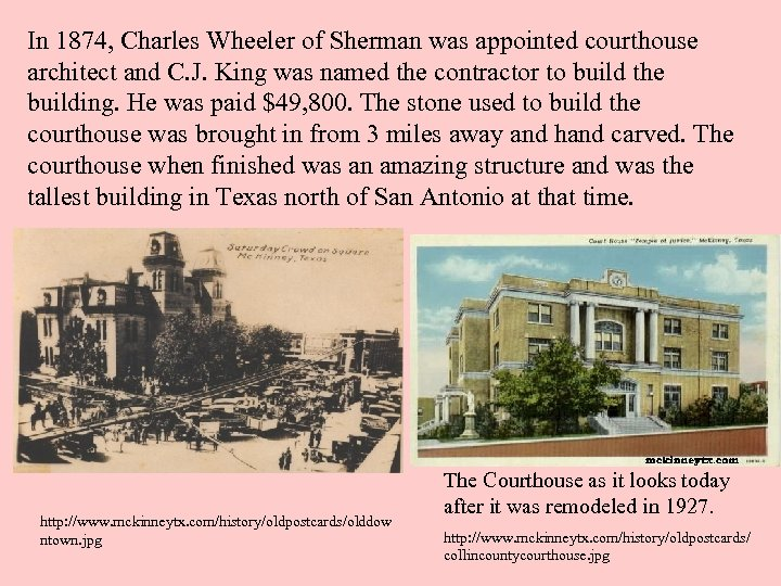 In 1874, Charles Wheeler of Sherman was appointed courthouse architect and C. J. King