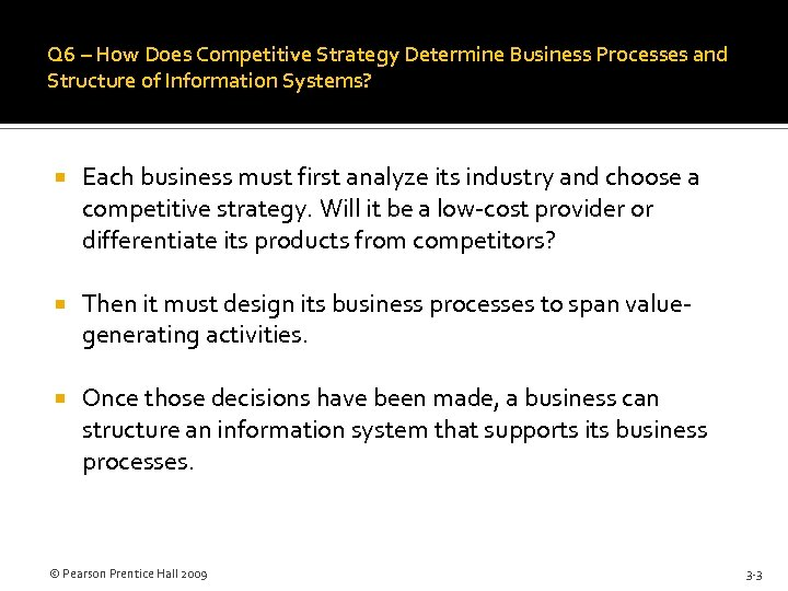 Q 6 – How Does Competitive Strategy Determine Business Processes and Structure of Information