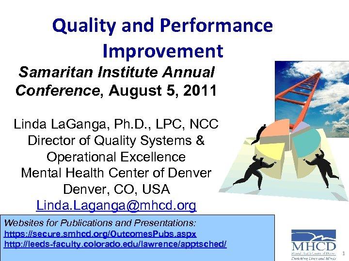 Quality and Performance Improvement Samaritan Institute Annual Conference, August 5, 2011 Linda La. Ganga,