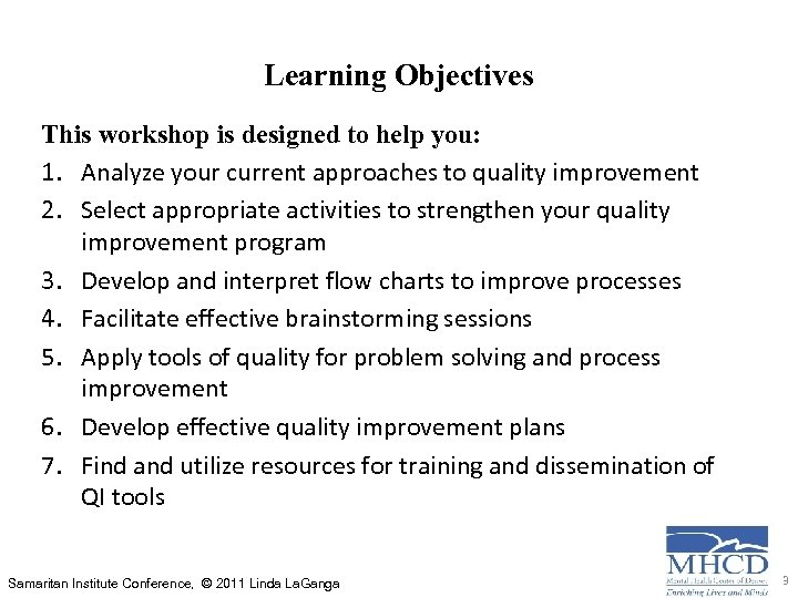 Learning Objectives This workshop is designed to help you: 1. Analyze your current approaches