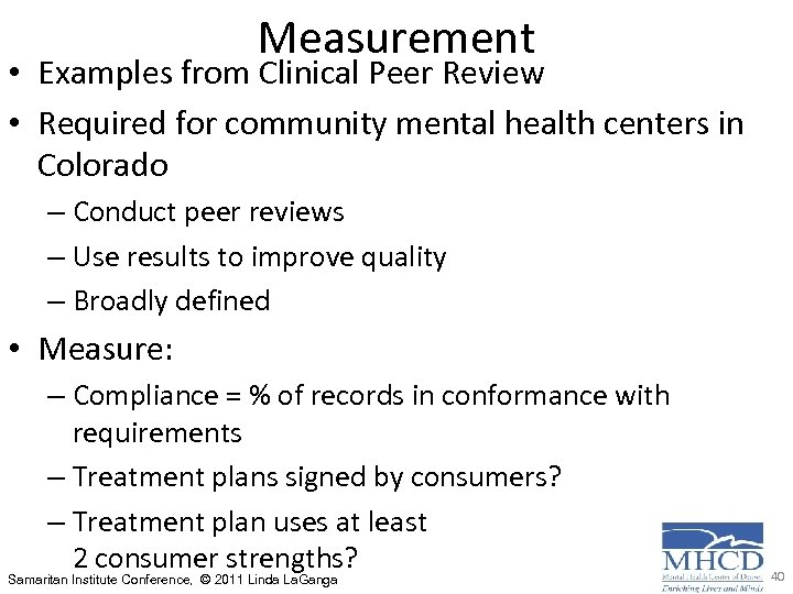 Measurement • Examples from Clinical Peer Review • Required for community mental health centers