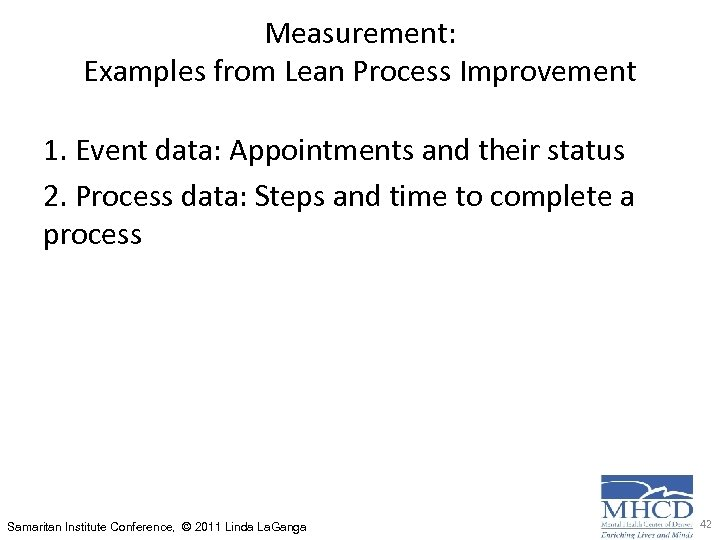 Measurement: Examples from Lean Process Improvement 1. Event data: Appointments and their status 2.