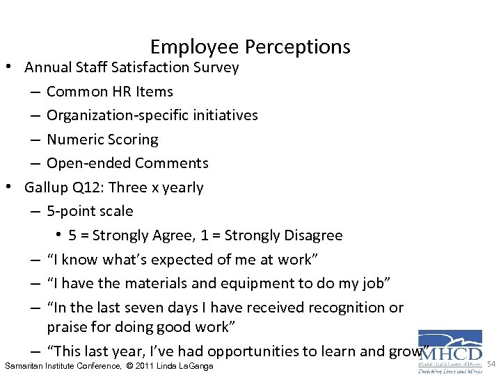 Employee Perceptions • Annual Staff Satisfaction Survey – Common HR Items – Organization-specific initiatives