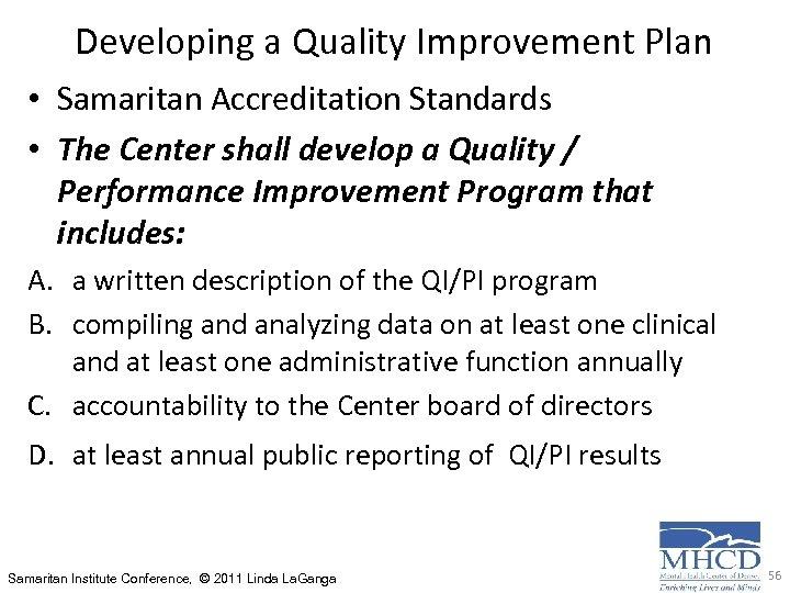 Developing a Quality Improvement Plan • Samaritan Accreditation Standards • The Center shall develop