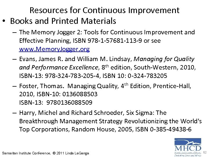 Resources for Continuous Improvement • Books and Printed Materials – The Memory Jogger 2: