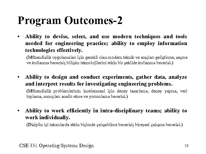 Program Outcomes-2 • Ability to devise, select, and use modern techniques and tools needed