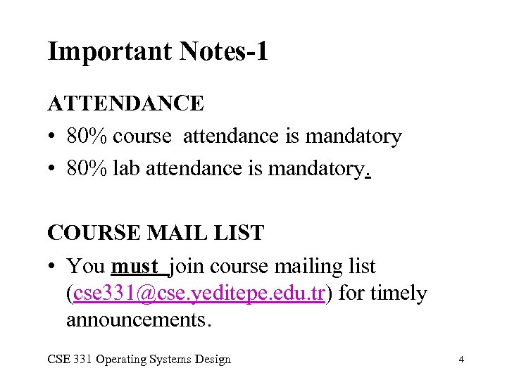 Important Notes-1 ATTENDANCE • 80% course attendance is mandatory • 80% lab attendance is