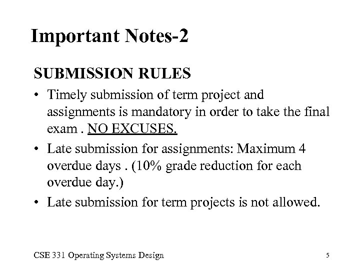 Important Notes-2 SUBMISSION RULES • Timely submission of term project and assignments is mandatory