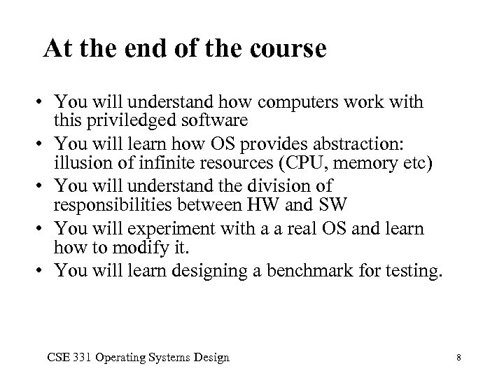 At the end of the course • You will understand how computers work with