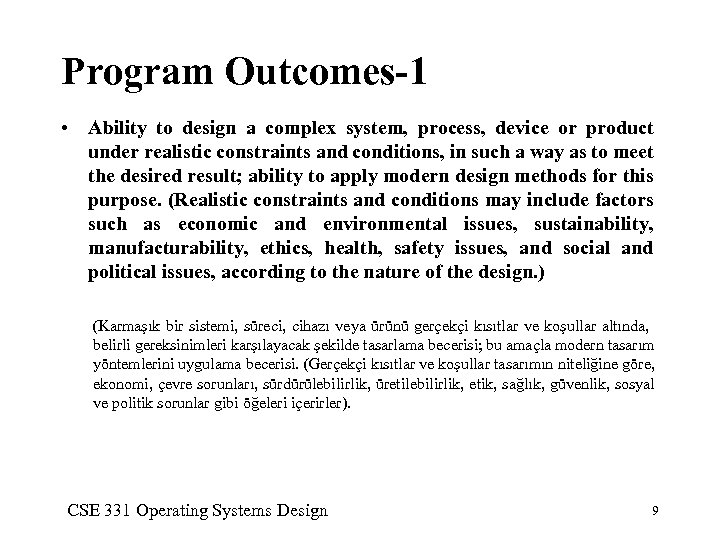 Program Outcomes-1 • Ability to design a complex system, process, device or product under