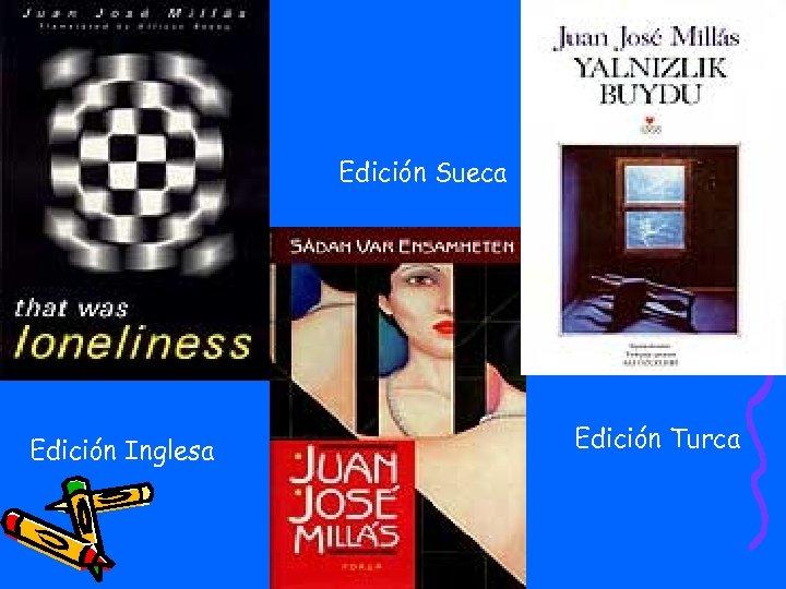 Edición Sueca Edición Inglesa Edición Turca