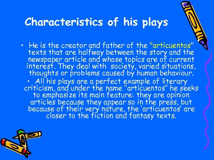 Characteristics of his plays • He is the creator and father of the