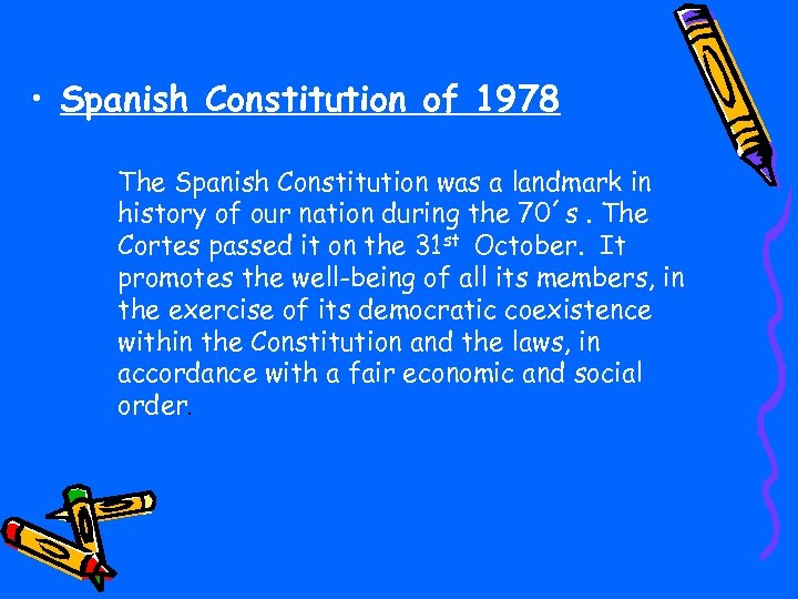 • Spanish Constitution of 1978 The Spanish Constitution was a landmark in history