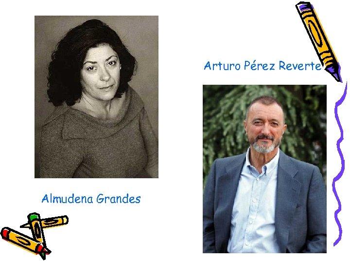 Arturo Pérez Reverte Almudena Grandes