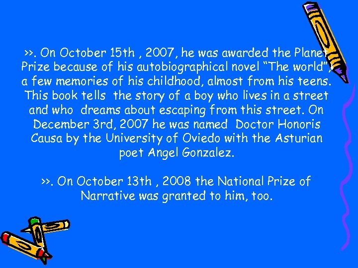 >>. On October 15 th , 2007, he was awarded the Planet Prize because