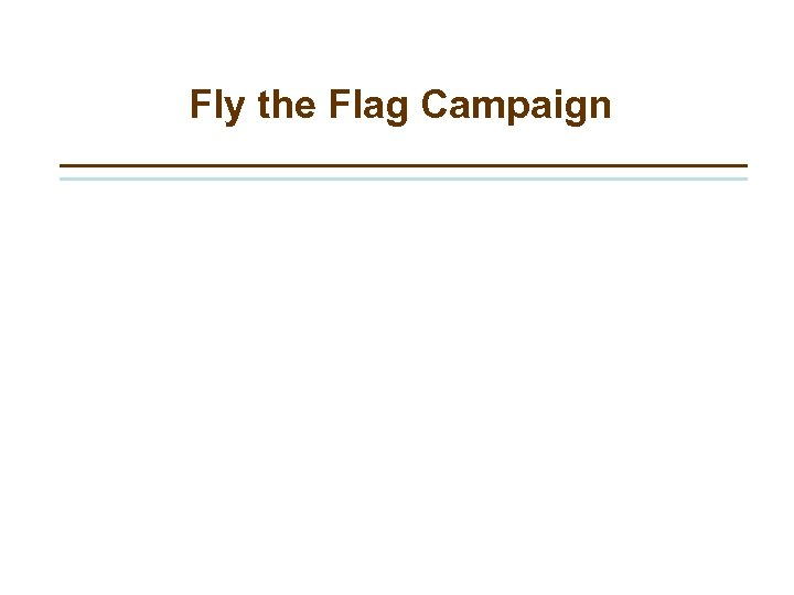 Fly the Flag Campaign