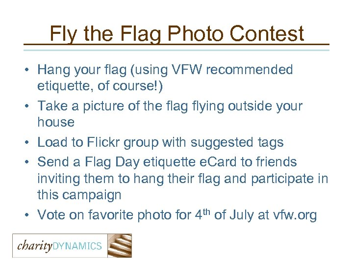 Fly the Flag Photo Contest • Hang your flag (using VFW recommended etiquette, of