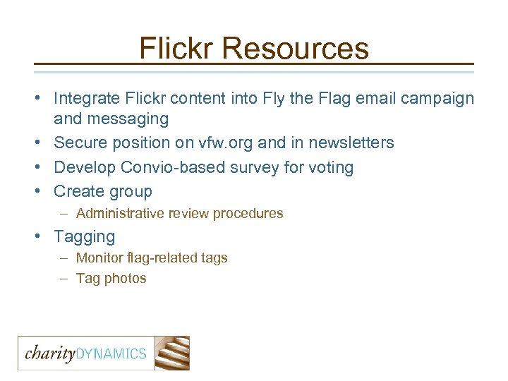 Flickr Resources • Integrate Flickr content into Fly the Flag email campaign and messaging