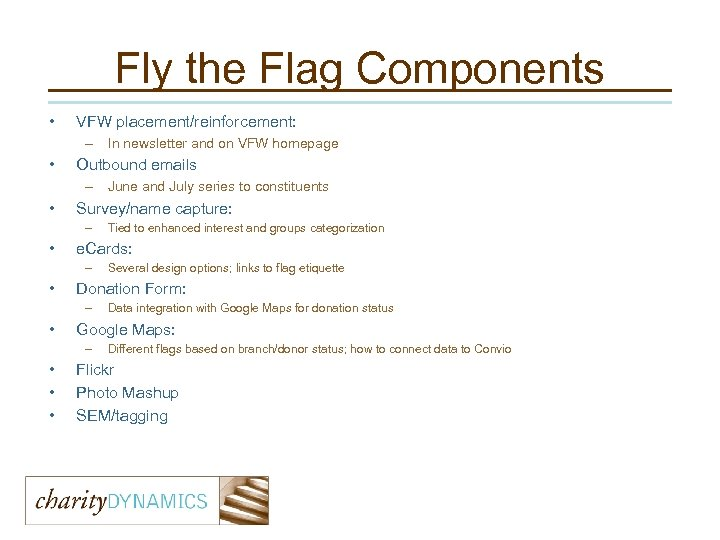 Fly the Flag Components • VFW placement/reinforcement: – In newsletter and on VFW homepage