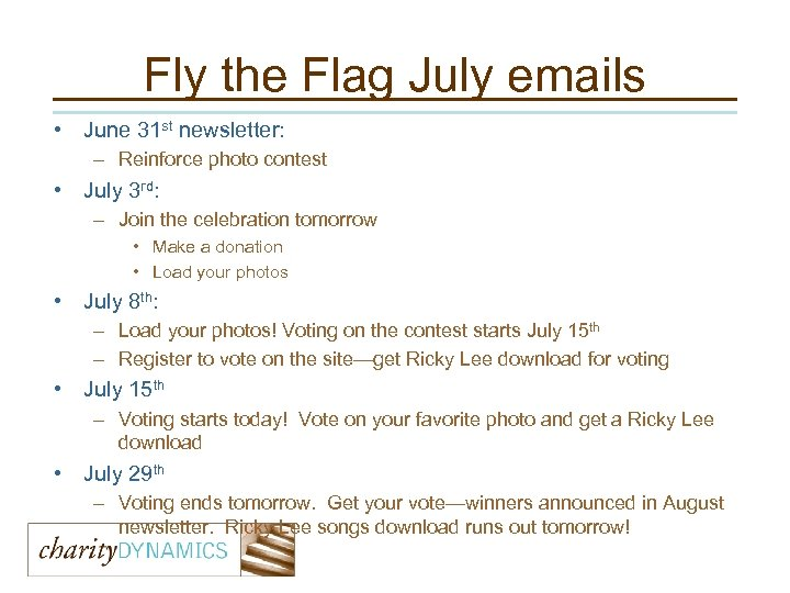 Fly the Flag July emails • June 31 st newsletter: – Reinforce photo contest